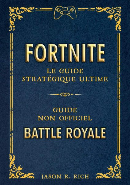 fortnite le guide stratégique ultime