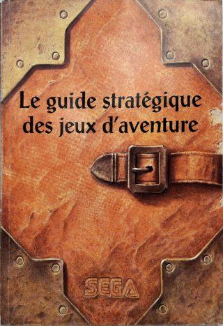 Le guide stratégique des jeux d'aventure