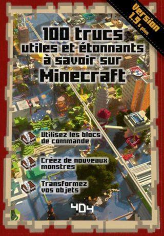 Minecraft : 100 trucs utiles et étonnants