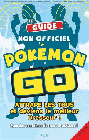 Guide non-officiel Pokémon Go - Attrape-les tous