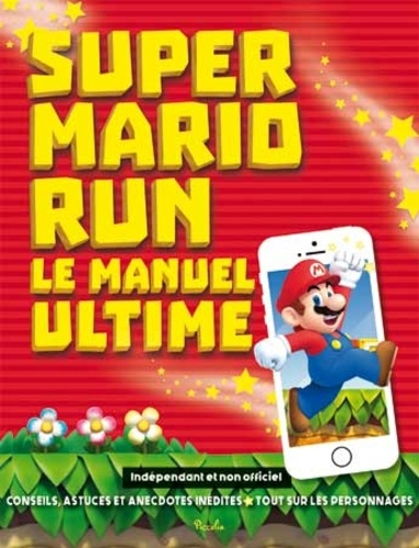 Super Mario Run - Le manuel ultime