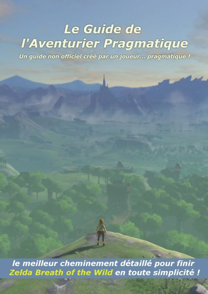 Zelda Breath of the Wild - Le guide de l'aventurier pragmatique