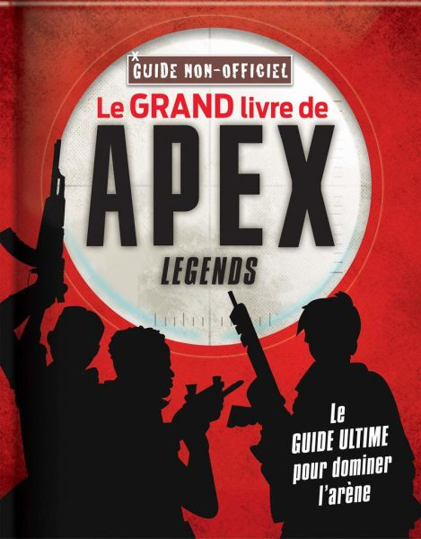 Le grand livre de Apex Legends