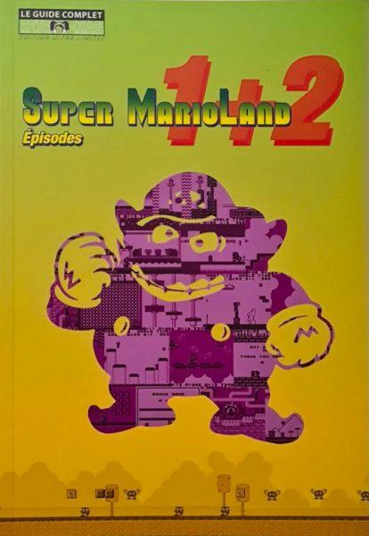 Super Mario Land 1 et 2 - Le guide complet