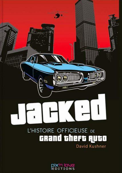Jacked - L'histoire de grand theft auto