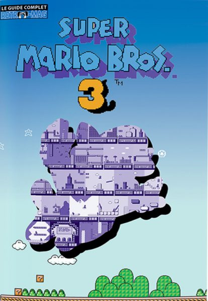 Guide Complet Super Mario Bros 3