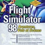 Flight Simulator 98 : Aventures, vols et scènes