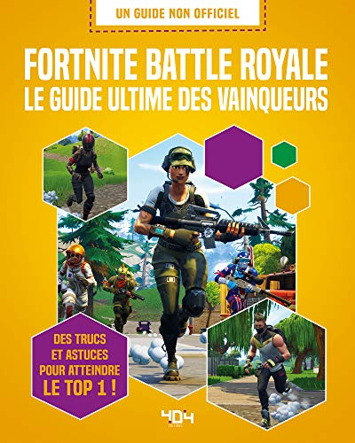 Fortnite Battle Royale : Le guide ultime des vainqueurs