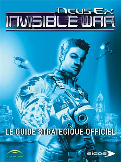 guide officiel - deus ex invisible war