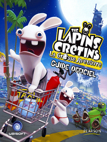 guide officiel The Lapins Crétins - La Grosse Aventure